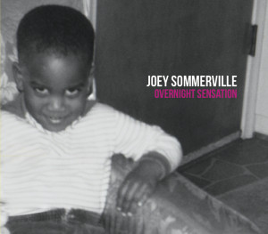 JOEY-SOMMERVILLE-OVERNIGHT-SENSATION-COVER-300x263